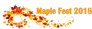 Maple Fest 2018 and a swirl of maple leaves