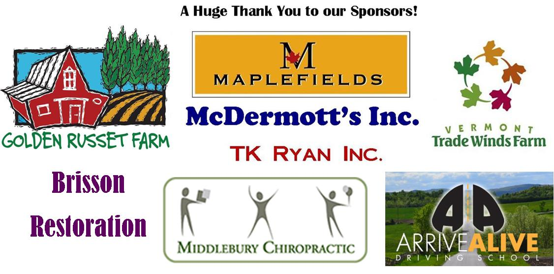 A huge thank you to our sponsors- Golden Russet Farm, Maplefields, TK Ryan, Trade Winds Farm, McDermott's, Middlebury Chiropractic, Arrive Alive VT, and Brisson Restoration